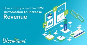 How 7 Companies Use CRM Automation to Increase Revenue