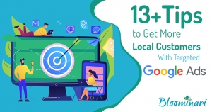 13+ Tips to Get More Local Customers With Targeted Google Ads