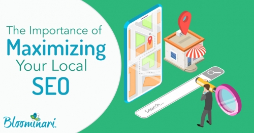 The Importance of Maximizing Your Local SEO