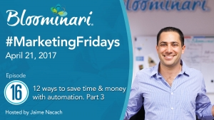 12 Ways to save time & money. Part 3. Sales & Marketing Automation Ideas #MarketingFridays. Ep 16