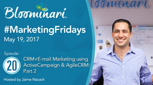 CRM+E-mail Marketing using ActiveCampaign & AgileCRM: Part 2. #MarketingFridays Ep.20