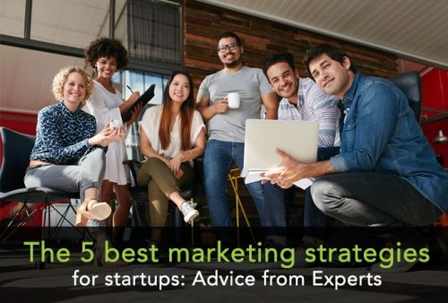The best 5 marketing strategies for startups: Advice from Experts