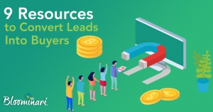 9 Resources to Effectively Convert Leads into Buyers