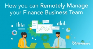 How you can Remotely Manage your Finance Business Team