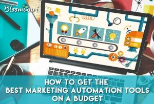 How to Get the Best Marketing Automation Tools on a Budget