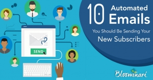 10 Automated Emails You Should Be Sending Your New Subscribers