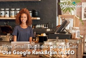 How Small Business Owners Can Use Google RankBrain in SEO