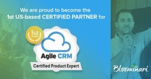 Bloominari is the first US-based Agile CRM Certified Partner!