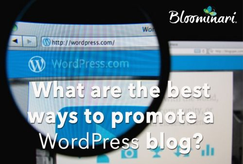 What are the Best Ways to Promote a WordPress Blog?