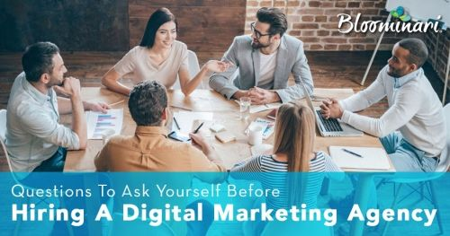 18 Questions To Ask Yourself Before Hiring A Digital Marketing Agency
